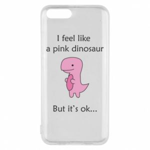 Phone case for Xiaomi Mi6 I feel like a pink dinosaur but it's ok
