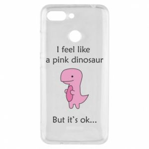Phone case for Xiaomi Redmi 6 I feel like a pink dinosaur but it's ok