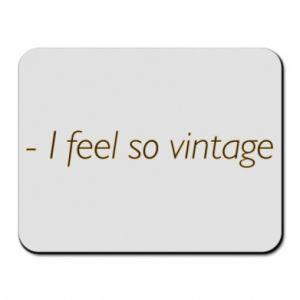 Podkładka pod mysz -I feel so vintage