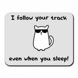 Mouse pad I follow your track even when you sleep!