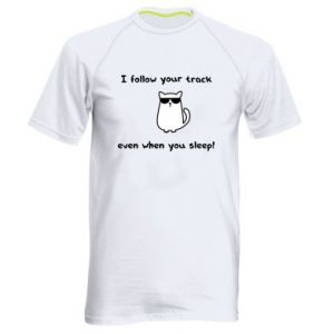Men's sports t-shirt I follow your track even when you sleep!