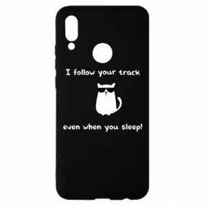 Huawei P Smart 2019 Case I follow your track even when you sleep!
