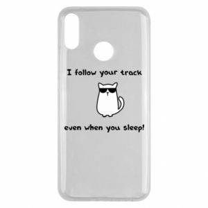 Huawei Y9 2019 Case I follow your track even when you sleep!
