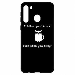 Samsung A21 Case I follow your track even when you sleep!