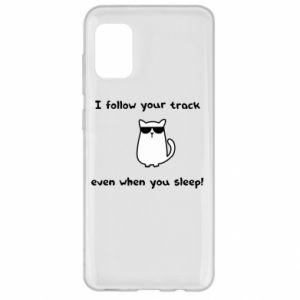 Samsung A31 Case I follow your track even when you sleep!