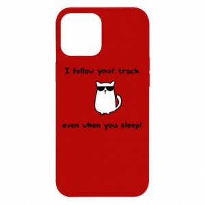 iPhone 12 Pro Max Case I follow your track even when you sleep!