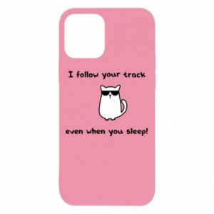 iPhone 12/12 Pro Case I follow your track even when you sleep!