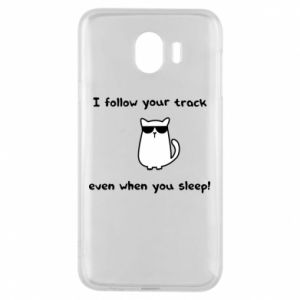 Phone case for Samsung J4 I follow your track even when you sleep!