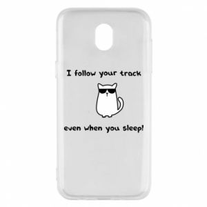 Phone case for Samsung J5 2017 I follow your track even when you sleep!