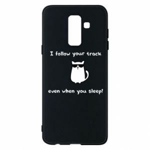 Phone case for Samsung A6+ 2018 I follow your track even when you sleep!