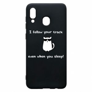 Phone case for Samsung A30 I follow your track even when you sleep!