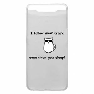 Phone case for Samsung A80 I follow your track even when you sleep!