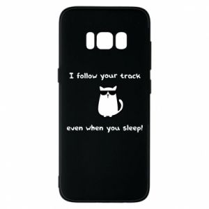 Etui na Samsung S8 I follow your track even when you sleep!