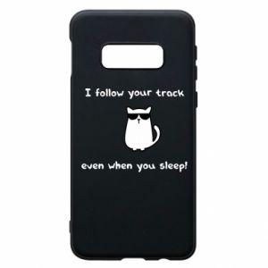 Samsung S10e Case I follow your track even when you sleep!