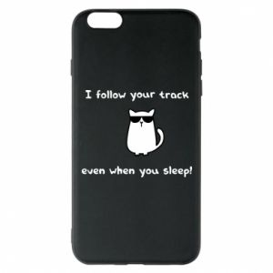 Etui na iPhone 6 Plus/6S Plus I follow your track even when you sleep!