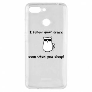 Phone case for Xiaomi Redmi 6 I follow your track even when you sleep!