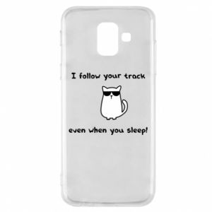 Phone case for Samsung A6 2018 I follow your track even when you sleep!