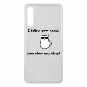 Phone case for Samsung A7 2018 I follow your track even when you sleep!