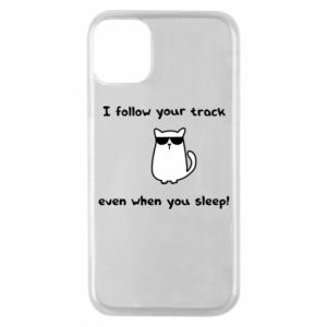 Etui na iPhone 11 Pro I follow your track even when you sleep!