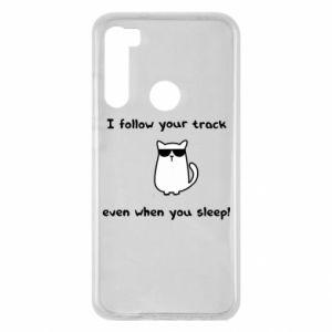 Xiaomi Redmi Note 8 Case I follow your track even when you sleep!