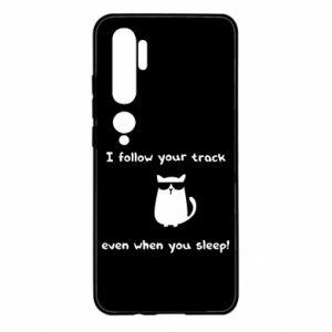 Xiaomi Mi Note 10 Case I follow your track even when you sleep!