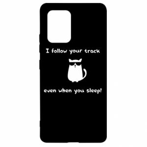 Samsung S10 Lite Case I follow your track even when you sleep!