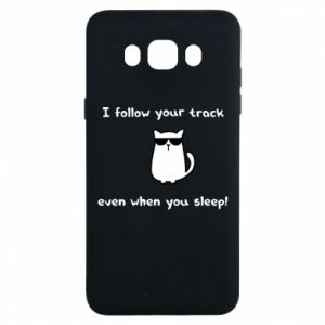 Samsung J7 2016 Case I follow your track even when you sleep!