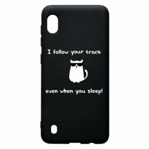 Samsung A10 Case I follow your track even when you sleep!