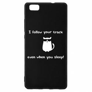 Huawei P8 Lite Case I follow your track even when you sleep!