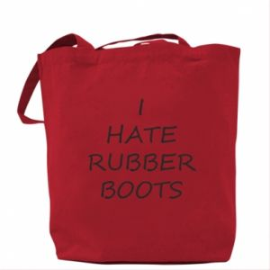 Torba I hate rubber boots