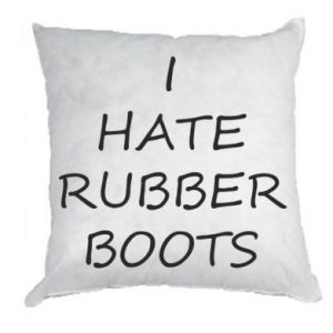 Poduszka I hate rubber boots