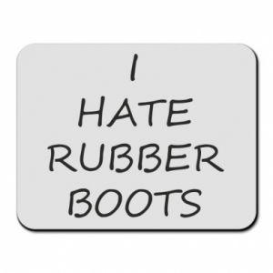 Podkładka pod mysz I hate rubber boots