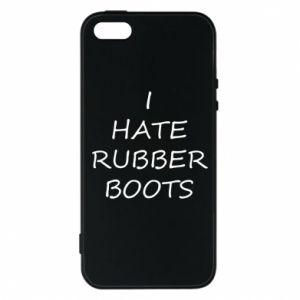 Etui na iPhone 5/5S/SE I hate rubber boots