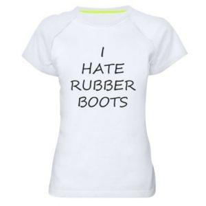 Koszulka sportowa damska I hate rubber boots