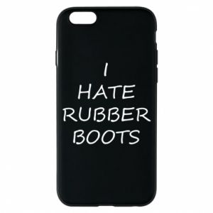 Etui na iPhone 6/6S I hate rubber boots