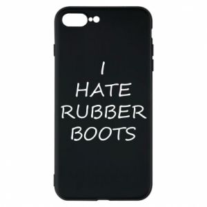 Etui na iPhone 7 Plus I hate rubber boots