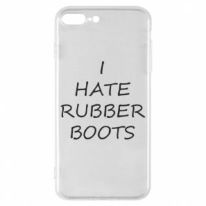 Etui na iPhone 8 Plus I hate rubber boots