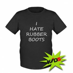 Koszulka dziecięca I hate rubber boots