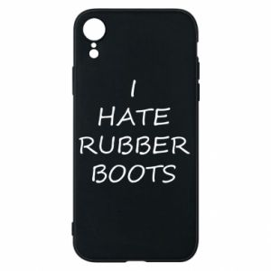 Etui na iPhone XR I hate rubber boots