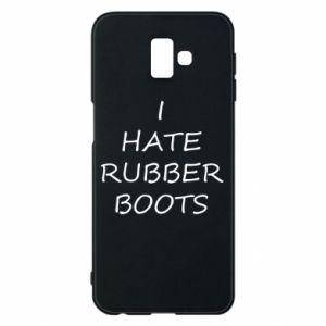 Etui na Samsung J6 Plus 2018 I hate rubber boots