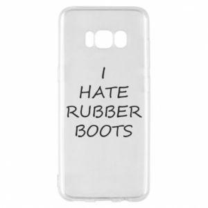 Etui na Samsung S8 I hate rubber boots