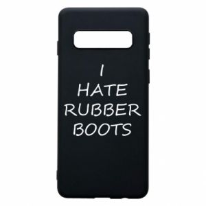 Etui na Samsung S10 I hate rubber boots