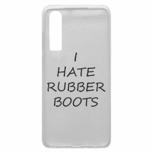 Etui na Huawei P30 I hate rubber boots