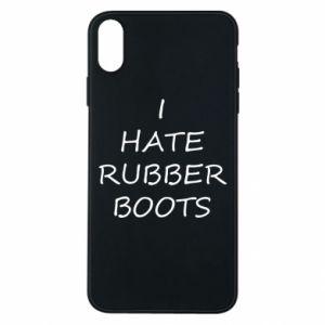 Etui na iPhone Xs Max I hate rubber boots