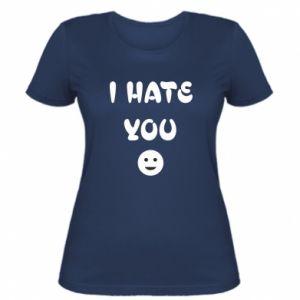 Women's t-shirt I hate you