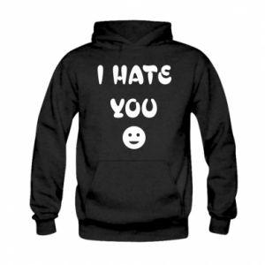 Kid's hoodie I hate you