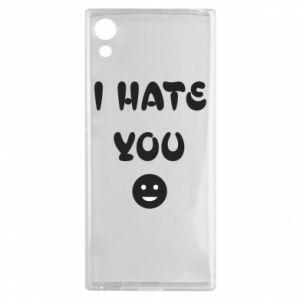 Sony Xperia XA1 Case I hate you