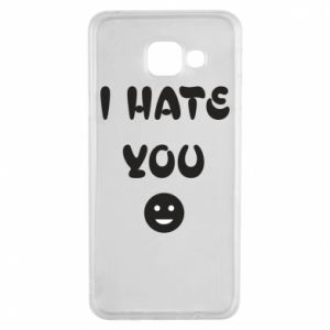 Samsung A3 2016 Case I hate you