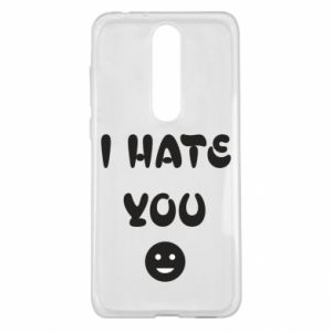 Nokia 5.1 Plus Case I hate you