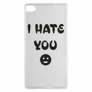 Huawei P8 Case I hate you